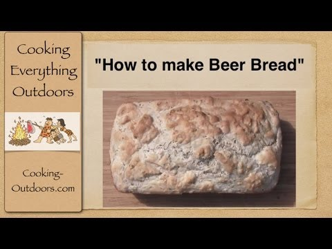 How to make Beer Bread | Easy Cooking Tips | Cooking Outdoors