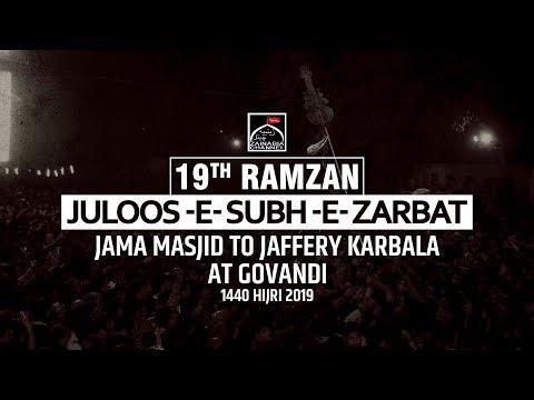 19th RAMZAN | JULOOS  -E- SUBH -E ZARBAT | JAMA MASJID TO JAFFERY KARBALA GOVANDI 1440 HIJRI (2019)