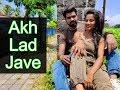 Lagu Akh Lad Jaave  Loveratri  Aayush Sharma Warina Hussain Badshah, Tanishk Bagchi,Jubin N, ,Asees K
