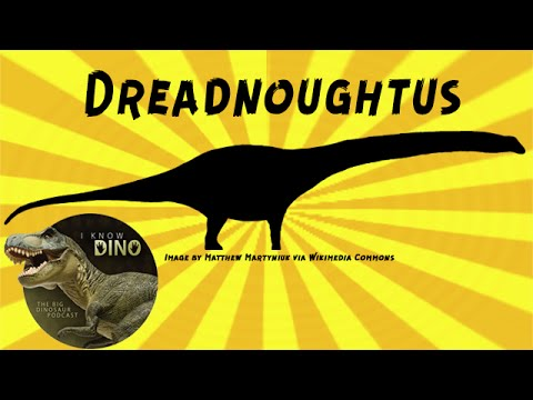 Dreadnoughtus: Dinosaur of the Day