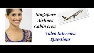 Singapore Airlines Cabin Crew Video Interview Questions