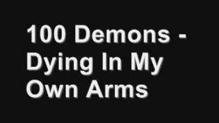 Watch 100 Demons Dying In My Own Arms video