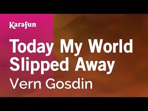 Karaoke Today My World Slipped Away - Vern Gosdin *