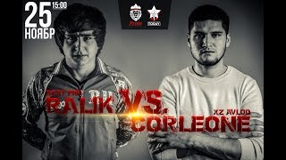 RaLIK vs. Corleone, Battle 25 Ноябр