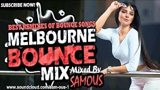 ? Melbourne Bounce Mix 2018   Best Remixes Of Popular Bounce Songs   Party Dance Mix #23 (SUBSCRIBE)