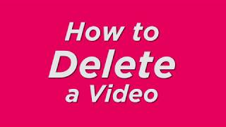How to delete a video