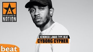 (FREE) Kendrick Lamar Type Beat x Cyborg Cypher