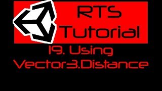{RTS TUTORIAL} Part 19: Using Vector3.Distance