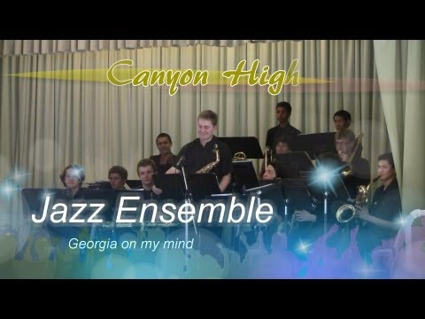 Canyon High Jazz Ensemble Georgia on my mind