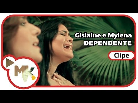 Gislaine e Mylena - Dependente   MK