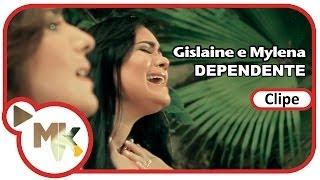 Gislaine e Mylena - Dependente (Clipe Oficial MK Music em HD)