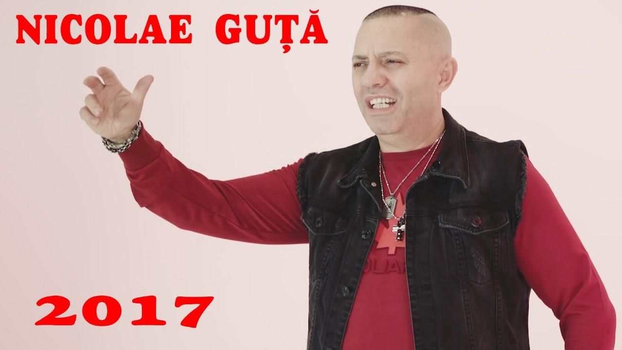 GUTA NOU 2017 - CELE MAI NOI MANELE CU NICOLAE GUTA