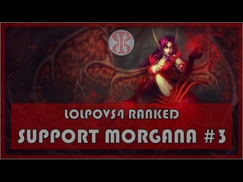 LoLPoV - Support Morgana #3 - Ranked Road to Challenger S4 - League of Legends