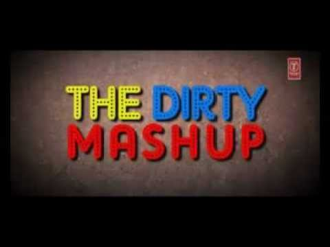 The Dirty Mashup - Dj Kiran Kamath (full Song) video