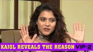 Kajol Explains The Reason Why She Accepted The Movie VIP 2  Dhanush, Kajol, Soundarya Rajinikanth