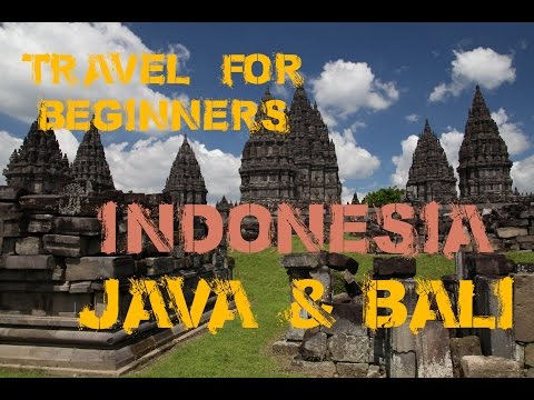 Travel for Begginers INDONESIA Java Bali