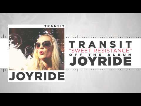 Transit - Sweet Resistance