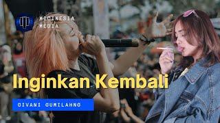download lagu Givani Gumilang Inginkan Kembali gratis