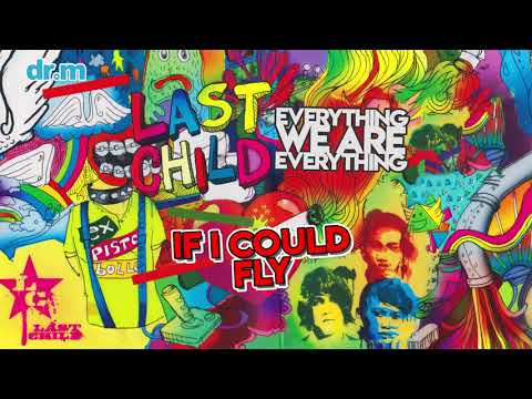 download lagu Last Child - If I Could Fly (Official Audio) gratis
