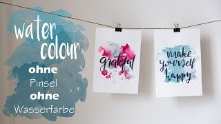 DIY Watercolour Handlettering - OHNE Pinsel, OHNE Wasserfarbe