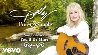 Dolly Parton Say Forever You'll Be Mine