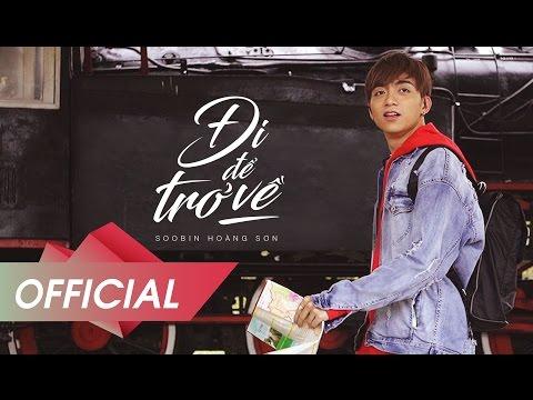 ĐI ĐỂ TRỞ VỀ | SOOBIN HOÀNG SƠN | OFFICIAL MUSIC VIDEO | tiên cookie