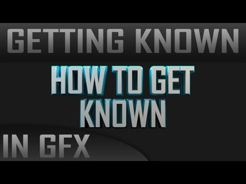 How to get known: Youtube GFX