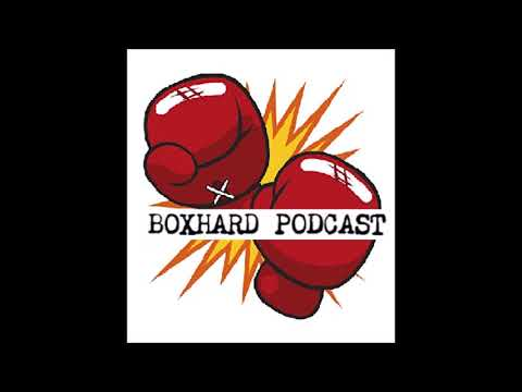 BOXHARD BOXING PODCAST EPISODE 139: GERALD WASHINGTON, GARY CORCORAN