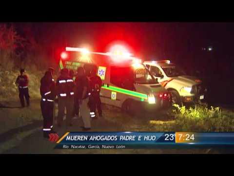 Las Noticias - Mueren padre e hijo ahogados en río Nacataz en García