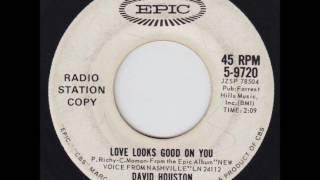 Watch David Houston Love Looks Good On You video