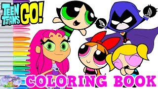 Teen Titans Go! Powerpuff Girls Coloring Book Raven Starfire Surprise Egg and Toy Collector SETC