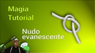 "MAGIA TUTORIAL: Nudo Evanescente"" REVELADO (MAGIC TRICK: ""Vanishing Knot"" REVEALED"
