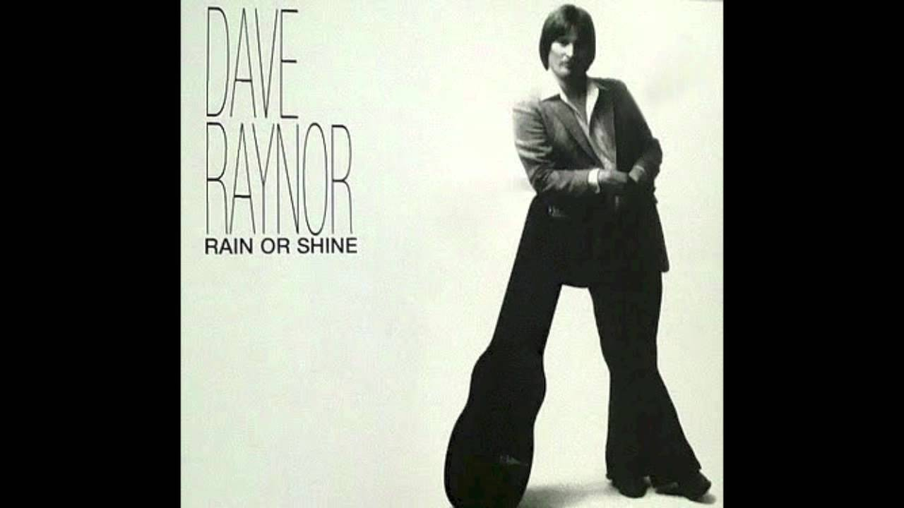 Dave Raynor Rain Or Shine