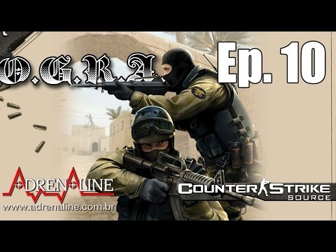 O.G.R.A. Episódio 10 - Counter-Strike: Source