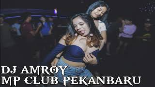 DJ AMBROY 27 NOVEMBER 2018 MP CLUB PEKANBARU