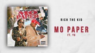 Rich The Kid Mo Paper Ft Yg
