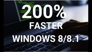 Make your Windows 8, 8.1 Run Super Fast