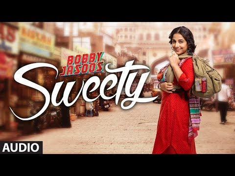 Bobby Jasoos: Sweety Full Audio Song | Vidya Balan | Monali Thakur video