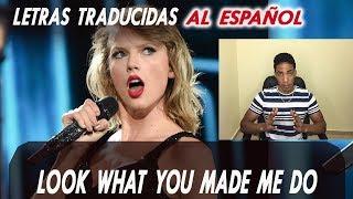 Taylor Swift - Look what you made me do TRADUCIDA AL ESPAÑOL (Aprende Inglés con Canciones)