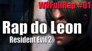 WVFullRap #01 - Rap do Leon - Resident Evil 2 ♫ (HD 720p)