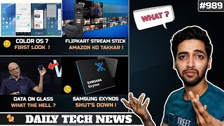 Color OS 7 First Look,Flipkart Streaming Stick,Data On Glass,Samsung Exynos ShutDown,ISRO Mission