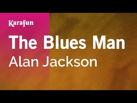 Karaoke The Blues Man - Alan Jackson *