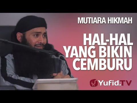 Hal-hal Yang Bikin Cemburu - Ustadz DR. Syafiq Riza Basalamah, MA.