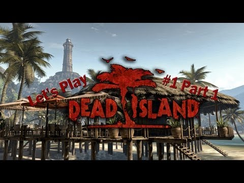 Let's Play avec Mistho4 / Dead Island #1 part 1[HD PS3 FR]