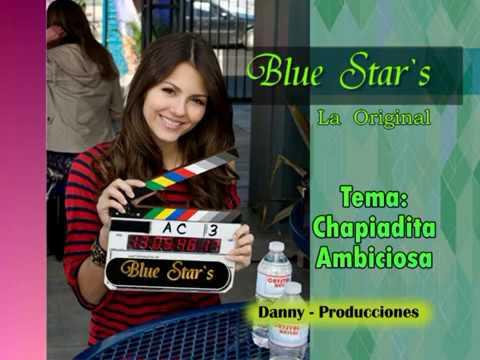 Mosaico  Chapiadita, Ambiciosa, Blue Star`s, FILMADO POR DANNY  &  JENNY  PRODUCCIONES