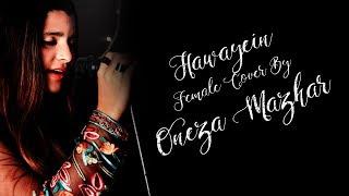 download lagu Hawayein  Female Cover By Oneza Mazhar  Jab gratis