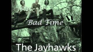 Watch Jayhawks Bad Time video
