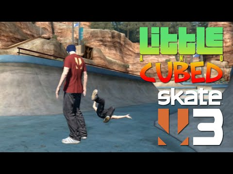 Little and Cubed: Skate 3