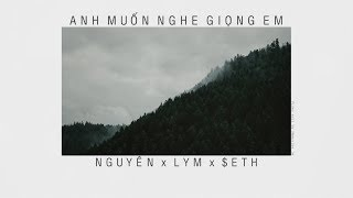 Anh muốn nghe giọng em - Nguyên x $eth x LYM 「Lyrics」