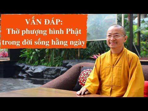 Vấn đáp: Thờ phượng hình Phật trong đời sống hằng ngày
